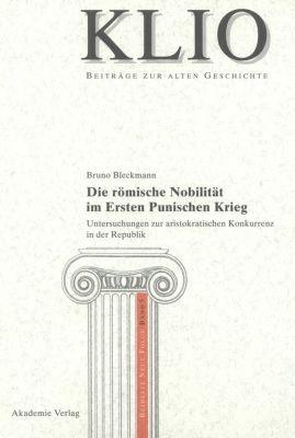 Die römische Nobilität im Ersten Punischen Krieg, Bruno Bleckmann