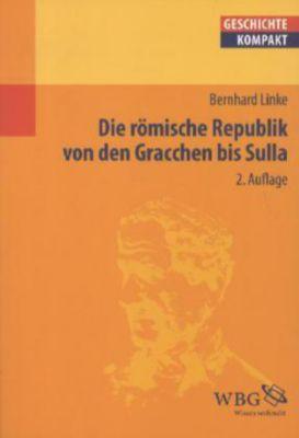 Die römische Republik von den Gracchen bis Sulla, Bernhard Linke