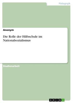 Die Rolle der Hilfsschule  im Nationalsozialismus