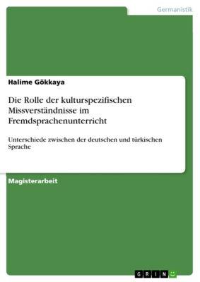 Die Rolle der kulturspezifischen Missverständnisse im Fremdsprachenunterricht, Halime Gökkaya
