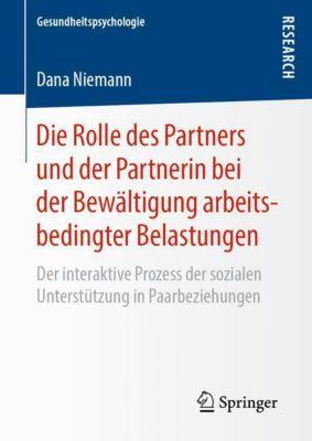 Die Rolle des Partners und der Partnerin bei der Bewältigung arbeitsbedingter Belastungen - Dana Niemann |