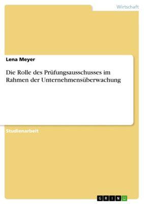 Die Rolle des Prüfungsausschusses im Rahmen der Unternehmensüberwachung, Lena Meyer