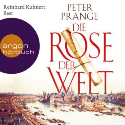 Die Rose der Welt (Autorisierte Lesefassung), Peter Prange