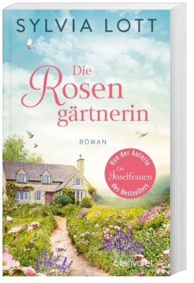 Die Rosengärtnerin - Sylvia Lott pdf epub