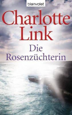 Die Rosenzüchterin, Charlotte Link