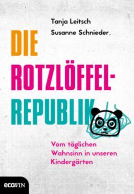 Die Rotzlöffel-Republik, Tanja Leitsch, Susanne Schnieder
