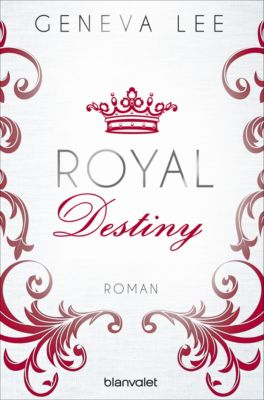 Die Royals-Saga: Royal Destiny, Geneva Lee