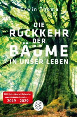 Die Rückkehr der Bäume in unser Leben - Erwin Thoma |