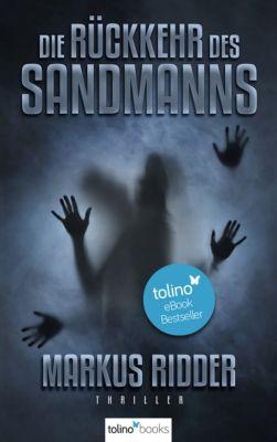Die Rückkehr des Sandmanns - Psychothriller, Markus Ridder