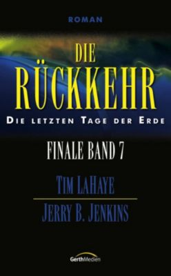 Die Rückkehr - Finale 7, Tim LaHaye, Jerry B. Jenkins