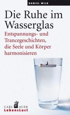 Die Ruhe im Wasserglas, Daniel Wilk