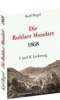 Die Ruhlaer Mundart 1868, Karl Regel