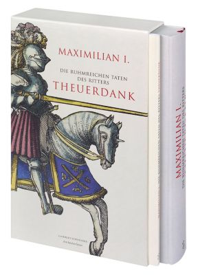 Die ruhmreichen Taten des Ritters Theuerdank, 2 Bde., Kaiser Maximilian I.