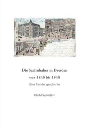 Die Saalinhaber in Dresden von 1845 bis 1945. - Uta Morgenstern  