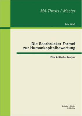 Die Saarbrücker Formel zur Humankapitalbewertung: Eine kritische Analyse, Eric Gleß