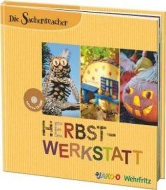 Die Sachenmacher - Herbst-Werkstatt, m. CD-ROM, Karin Kinder