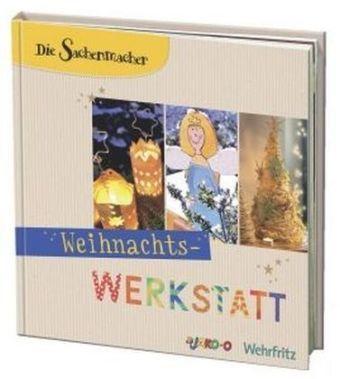 Die Sachenmacher - Weihnachts-Werkstatt, m. CD-ROM, Karin Kinder