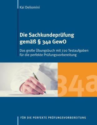 Die Sachkundeprüfung gemäß Paragraph 34a GewO, Kai Deliomini