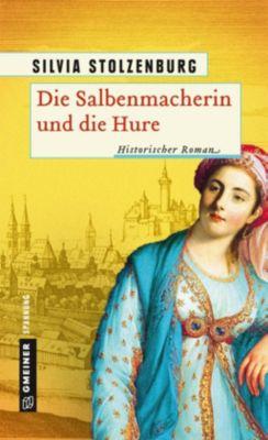 Die Salbenmacherin und die Hure - Silvia Stolzenburg |