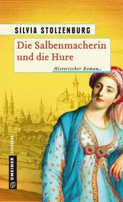 Die Salbenmacherin und die Hure, Silvia Stolzenburg