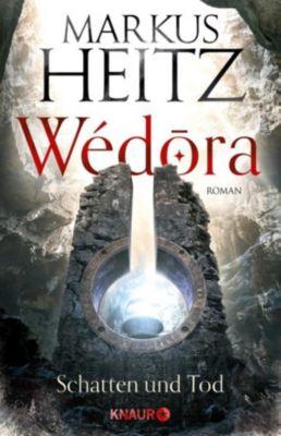 Die Sandmeer-Chroniken: Wédora - Schatten und Tod, Markus Heitz