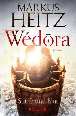 Die Sandmeer-Chroniken: Wédora – Staub und Blut, Markus Heitz
