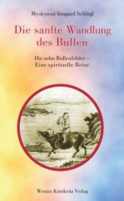Die sanfte Wandlung des Bullen, Myokyo-ni Irmgard Schlögl