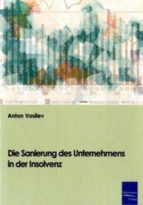 Die Sanierung des Unternehmens in der Insolvenz, Anton Vasilev
