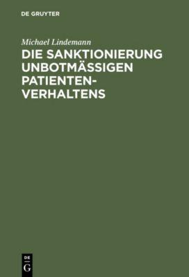 Die Sanktionierung unbotmäßigen Patientenverhaltens, Michael Lindemann