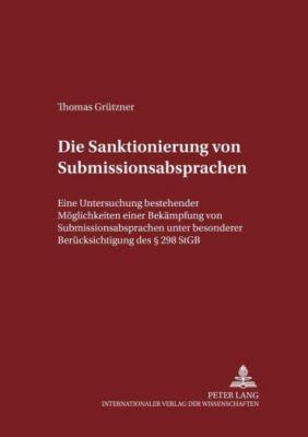 Die Sanktionierung von Submissionsabsprachen, Thomas Grützner