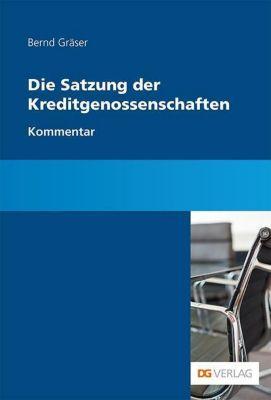 Die Satzung der Kreditgenossenschaften, Kommentar, Bernd Gräser, Jan Holthaus