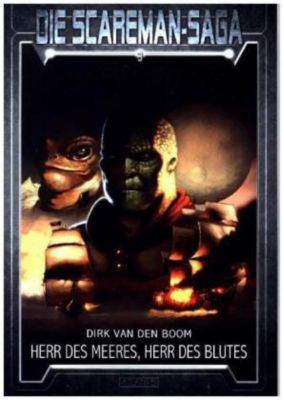 Die Scareman-Saga - Herr des Meeres, Herr des Blutes - Dirk van den Boom |