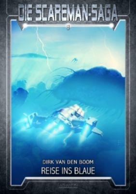 Die Scareman-Saga - Reise ins Blaue - Dirk van den Boom |