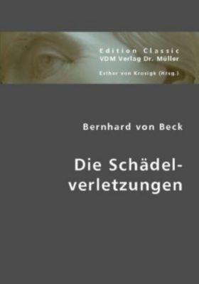 Die Schädelverletzungen, Bernhard von Beck