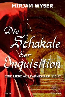 Die Schakale der Inquisition, Mirjam Wyser