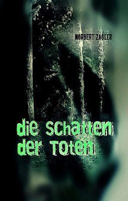 Die Schatten der Toten, Norbert Zagler