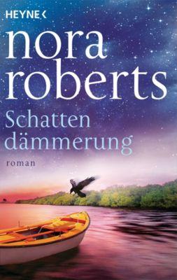 Die Schatten-Trilogie: Schattendämmerung, Nora Roberts