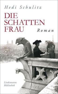 Die Schattenfrau - Hedi Schulitz |