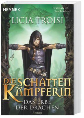 Die Schattenkämpferin Band 1: Das Erbe der Drachen, Licia Troisi