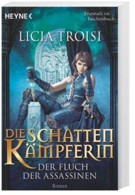 Die Schattenkämpferin Band 3: Der Fluch der Assassinen, Licia Troisi