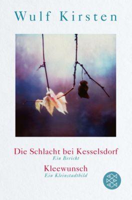 Die Schlacht bei Kesselsdorf. Ein Bericht / Kleewunsch. Ein Kleinstadtbild - Wulf Kirsten pdf epub