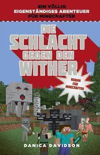 Die Schlacht gegen den Wither - Roman für Minecrafter, Danica Davidson