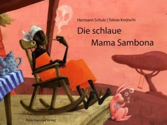 Die schlaue Mama Sambona, Hermann Schulz, Tobias Krejtschi