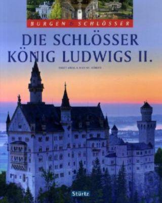 Die Schlösser König Ludwigs II., Ernst Wrba, Michael Kühler