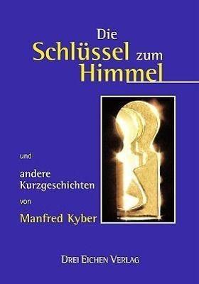 Die Schlüssel zum Himmel, Manfred Kyber