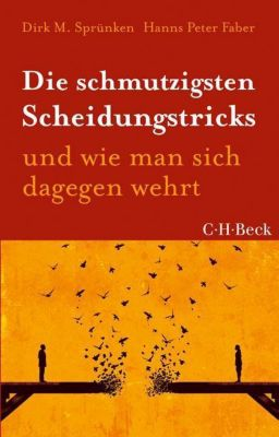 Die schmutzigsten Scheidungstricks, Dirk M. Sprünken, Hanns Peter Faber