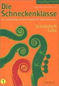 Die Schneckenklasse 1. Schülerheft Cello