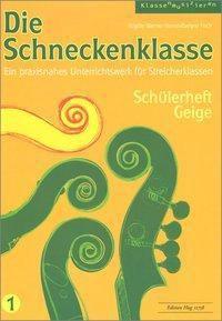 Die Schneckenklasse 1. Schülerheft Geige