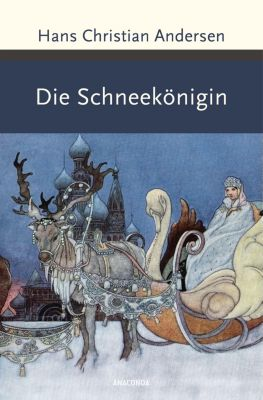 Die Schneekönigin - Hans Christian Andersen |