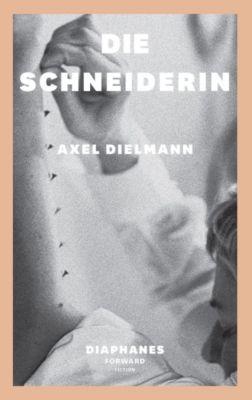 Die Schneiderin - Axel Dielmann |